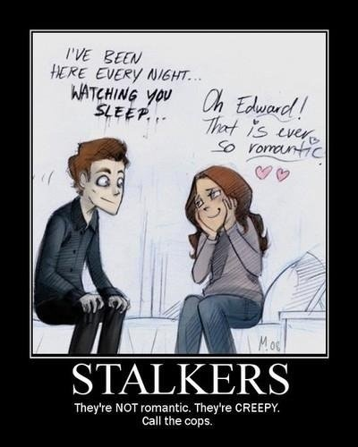 Stalkers are NOT sexy
